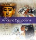 Image for The ancient Egyptians  : their lives and their world