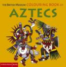 Image for The British Museum Colouring Book of Aztecs