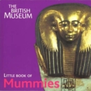 Image for The British Museum little book of mummies