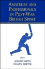Image for Amateurs and professionals in post-war British sport