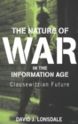 Image for The nature of war in the information age  : Clausewitzian future