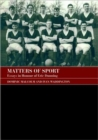 Image for Matters of sport  : essays in honour of Eric Dunning