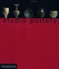 Image for Studio pottery  : twentieth century british ceramics in the Victoria and Albert Museum