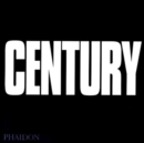 Image for Century  : one hundred years of human progress, regression, suffering and hope