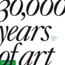 Image for 30,000 years of art  : the story of human creativity across time and space
