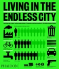 Image for Living in the endless city  : the Urban Age Project by the London School of Economics and Deutsche Bank's Alfred Herrhausen Society