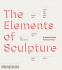 Image for The elements of sculpture  : a viewer's guide