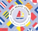 Image for Alpha, bravo, Charlie  : the complete book of nautical codes