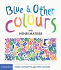Image for Blue & other colours  : with Henri Matisse