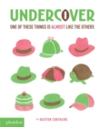 Image for Undercover  : one of these things is almost like the others