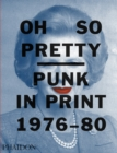 Image for Oh so pretty  : punk in print 1976-80