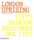 Image for London uprising  : fifty fashion designers, one city