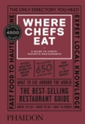 Image for Where chefs eat  : a guide to chefs' favourite restaurants