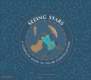 Image for Seeing stars  : a complete guide to the 88 constellations