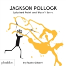 Image for Jackson Pollock splashed paint and wasn't sorry