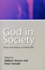 Image for God in society  : doing social theology in Scotland today