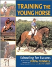 Image for Training the young horse  : schooling for success