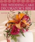Image for The wedding cake decorator's bible