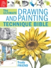 Image for The ultimate drawing and painting technique bible