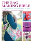 Image for The bag making bible  : the complete creative guide to sewing your own bags