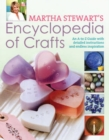 Image for Martha Stewart's encyclopedia of crafts  : an A-Z guide with detailed instructions and endless inspiration