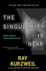 Image for The singularity is near  : when humans transcend biology