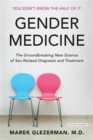 Image for Gender medicine  : the groundbreaking new science of gender and sex based diagnosis and treatment