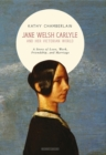 Image for Jane Welsh Carlyle and her Victorian world  : a story of love, work, friendship and marriage