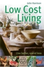 Image for Low-cost living  : live better, spend less