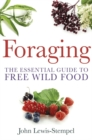 Image for Foraging  : the essential guide to free wild food