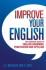 Image for Improve your English  : the essential guide to English grammar, punctuation and spelling