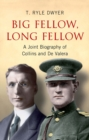 Image for Big Fellow, Long Fellow : A Joint Biography of Irish politicians Michael Collins and Eamon De Valera