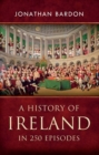 Image for A history of Ireland in 250 episodes