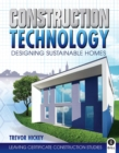 Image for Construction technology  : designing sustainable homes