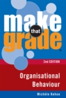 Image for Make That Grade Organisational Behaviour