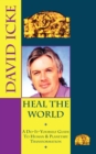 Image for Heal the World: David Icke's Do-It-Yourself Guide to Human & Planetary Transformation