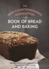 Image for The Irish Countrywomen's Association book of bread and baking  : from our tables to yours