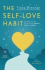 Image for The self-love habit  : transform fear and self-doubt into serenity, peace and power