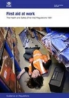 Image for First aid at work : The Health and Safety (First-Aid) Regulations 1981, guidance on regulations