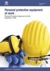 Image for Personal protective equipment at work : Personal Protective Equipment at Work Regulations 1992, guidance on regulations