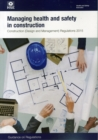Image for Managing health and safety in construction  : Construction (Design and Management) Regulations 2015