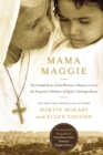 Image for Mama Maggie : The Untold Story of One Woman's Mission to Love the Forgotten Children of Egypt's Garbage Slums