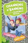 Image for Channing O'Banning and the rainforest rescue