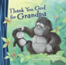 Image for Thank you, God, for Grandpa
