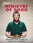 Image for Jamie's ministry of food  : anyone can learn to cook in 24 hours