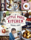 Image for The little Paris kitchen  : classic French recipes with a fresh and simple approach