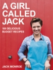 Image for A girl called Jack  : 100 delicious budget recipes