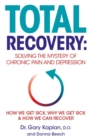 Image for Total recovery  : solving the mystery of chronic pain and depression