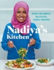Image for Nadiya's kitchen  : over 100 simple and delicious family recipes