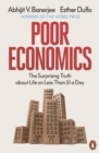 Image for Poor economics  : barefoot hedge-fund managers, DIY doctors and the surprising truth about life on less than $1 a day